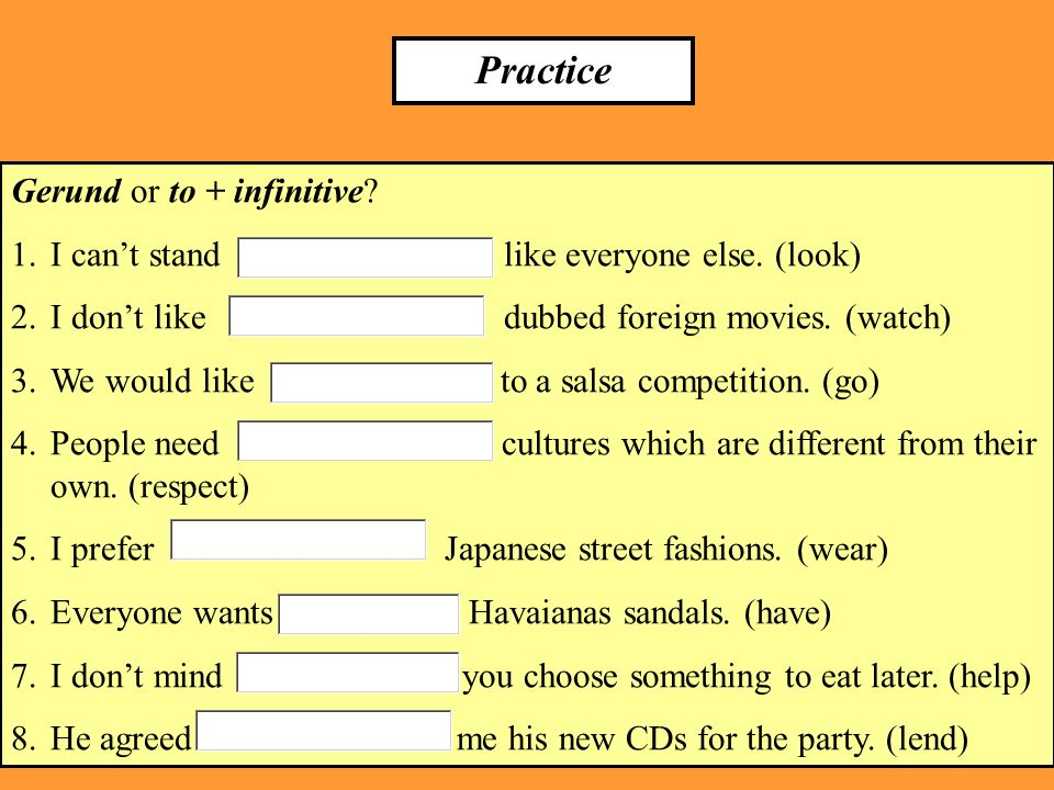 Practice Gerund or to + infinitive