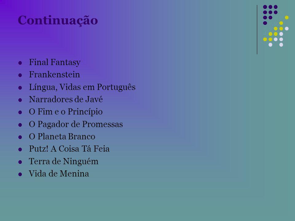 Continuação Final Fantasy Frankenstein Língua, Vidas em Português