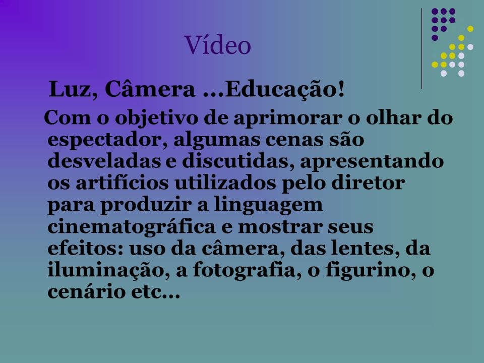 Vídeo Luz, Câmera ...Educação!