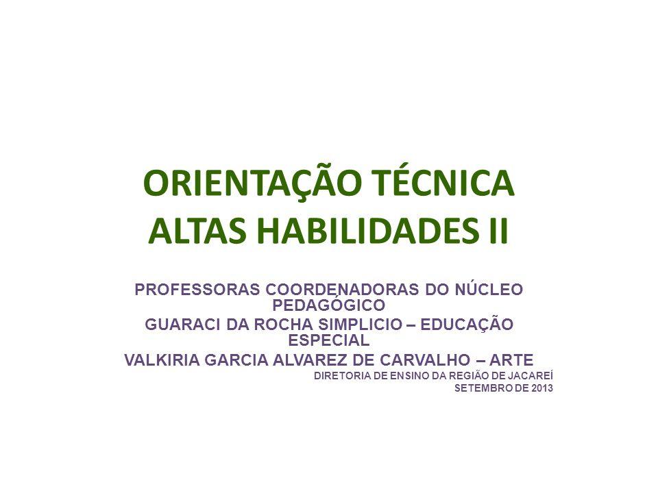 ORIENTAÇÃO TÉCNICA ALTAS HABILIDADES II