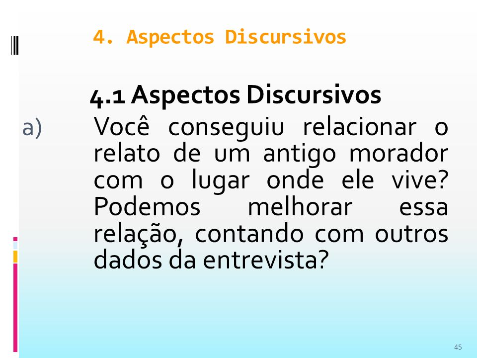 4. Aspectos Discursivos 4.1 Aspectos Discursivos.