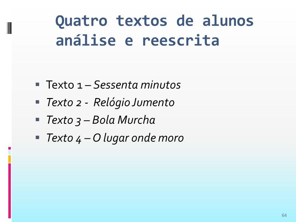 Quatro textos de alunos análise e reescrita