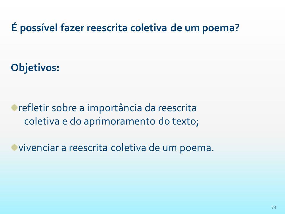 É possível fazer reescrita coletiva de um poema