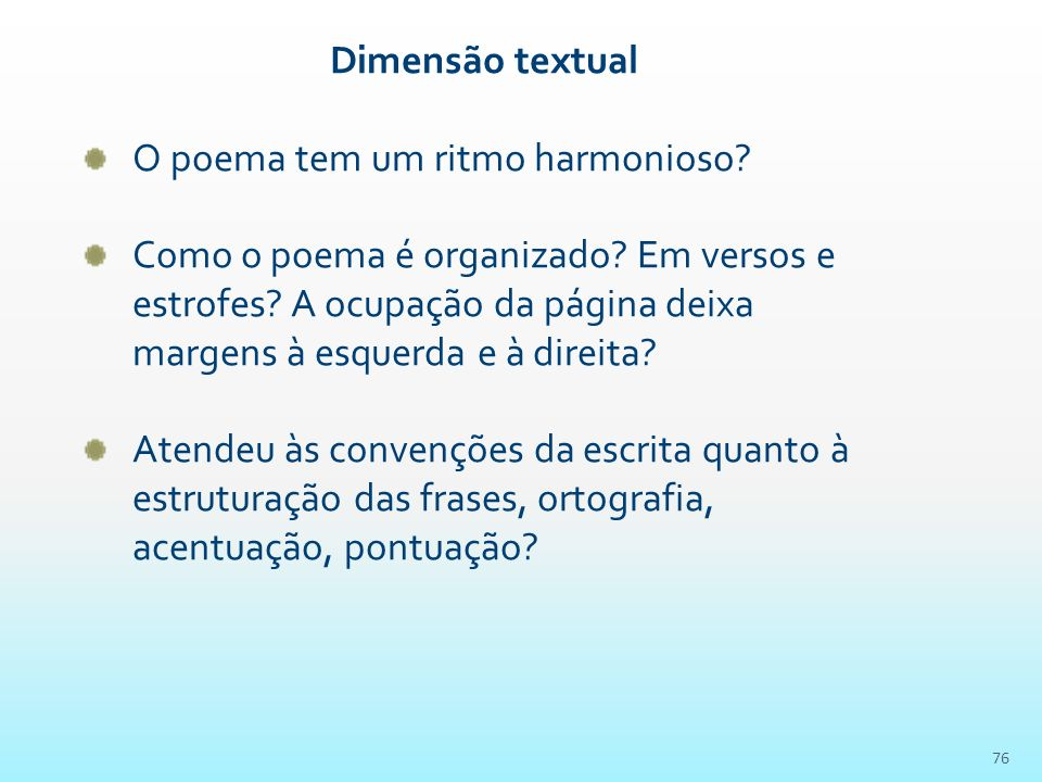 Dimensão textual O poema tem um ritmo harmonioso