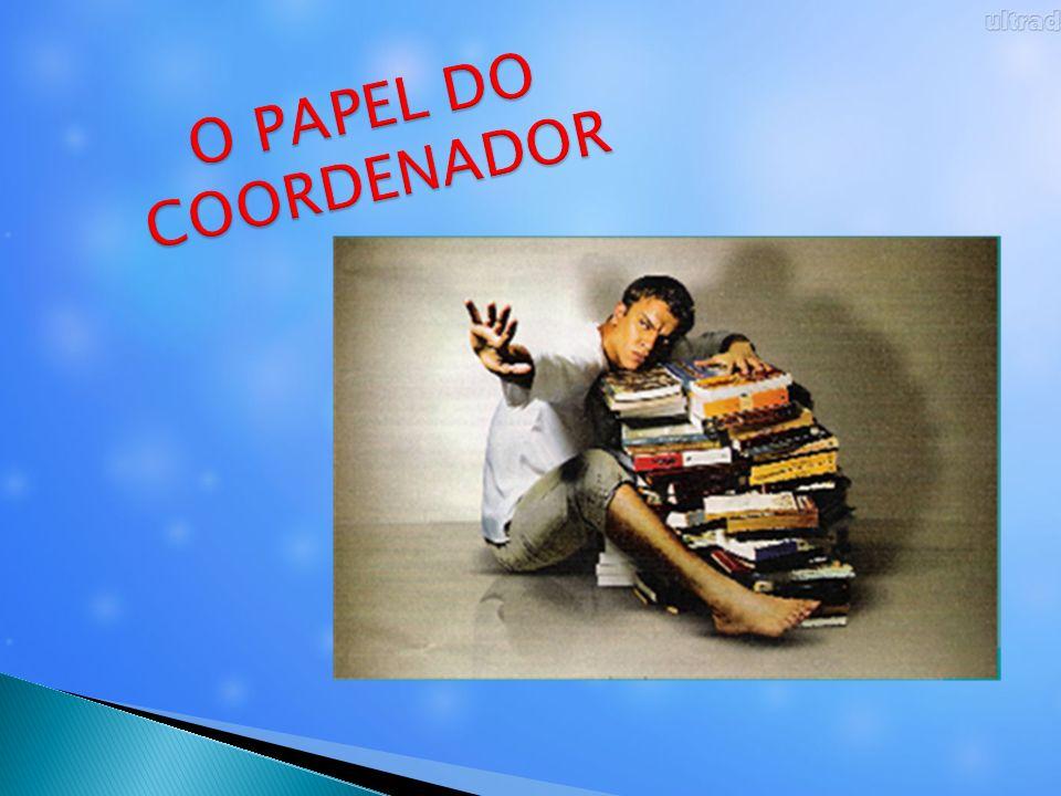 O PAPEL DO COORDENADOR