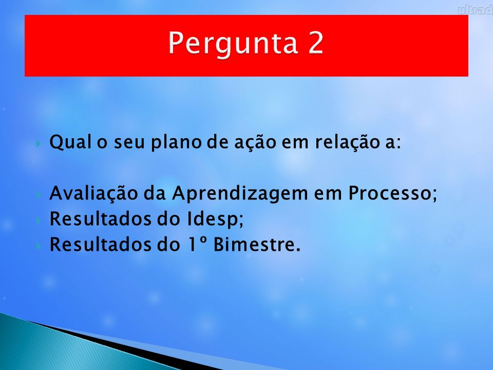 Pergunta 2 Avaliação da Aprendizagem em Processo; Resultados do Idesp;
