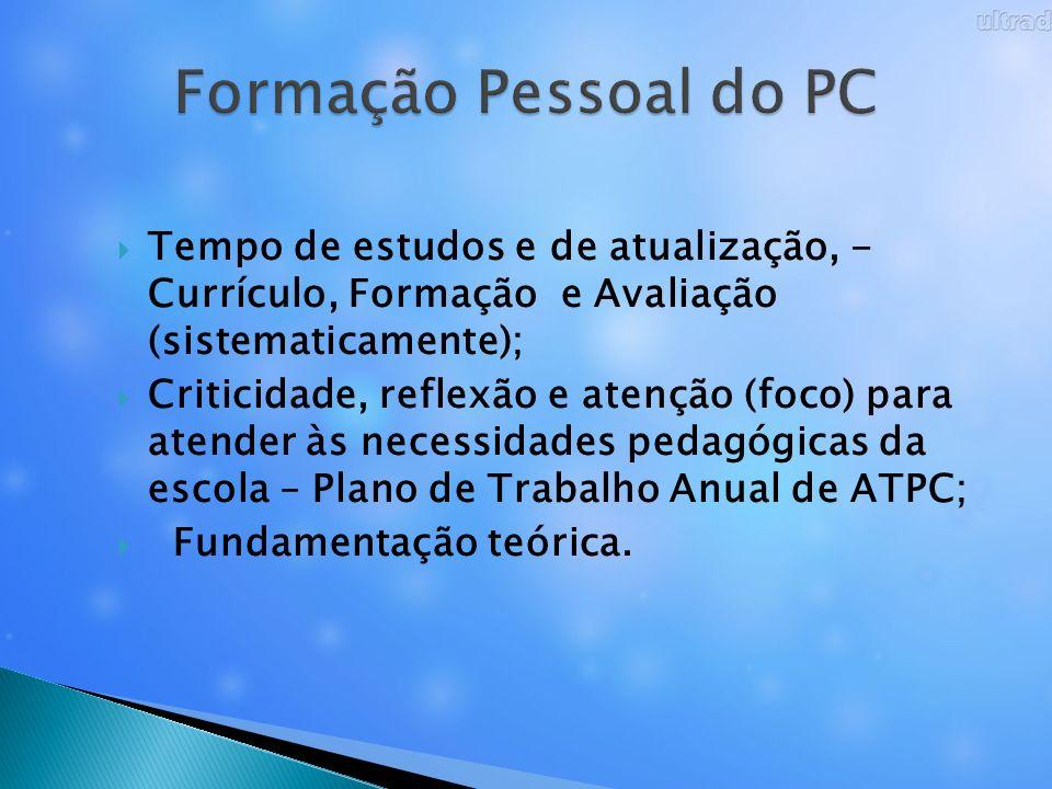 Formação Pessoal do PC Tempo de estudos e de atualização, - Currículo, Formação e Avaliação (sistematicamente);