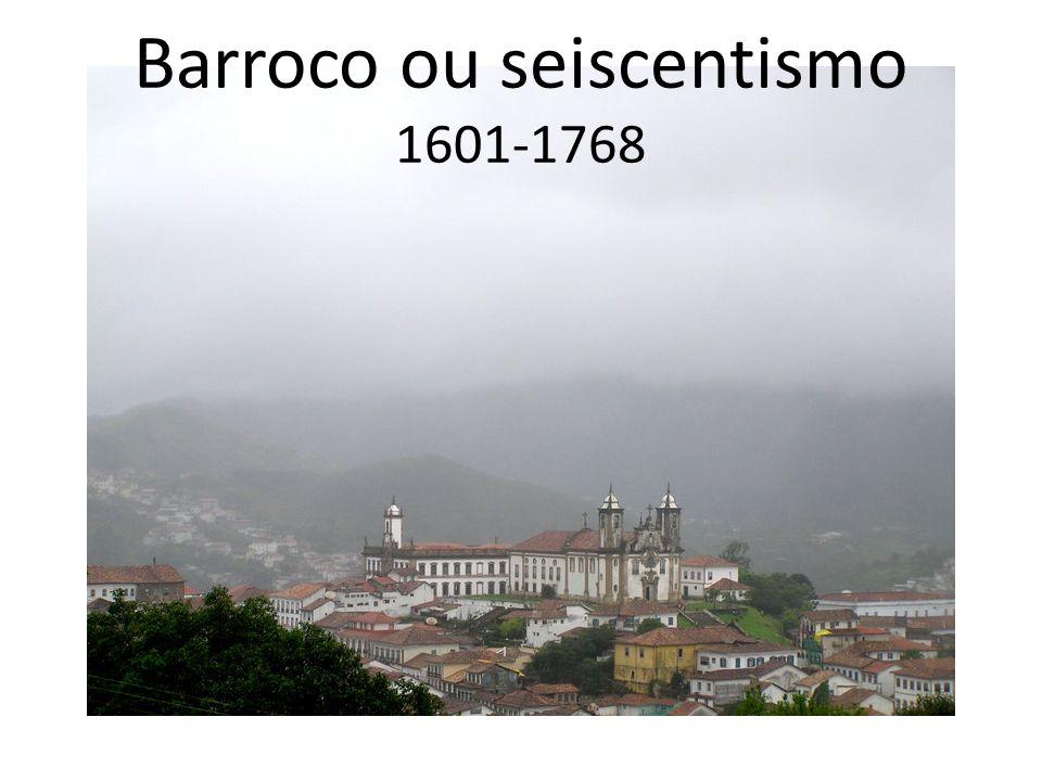 Barroco ou seiscentismo 1601-1768
