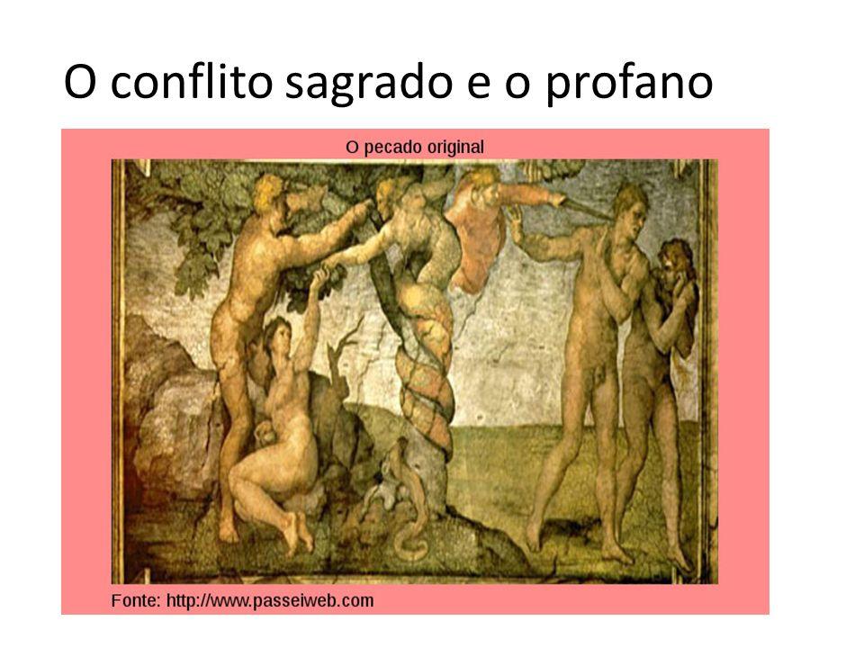 O conflito sagrado e o profano