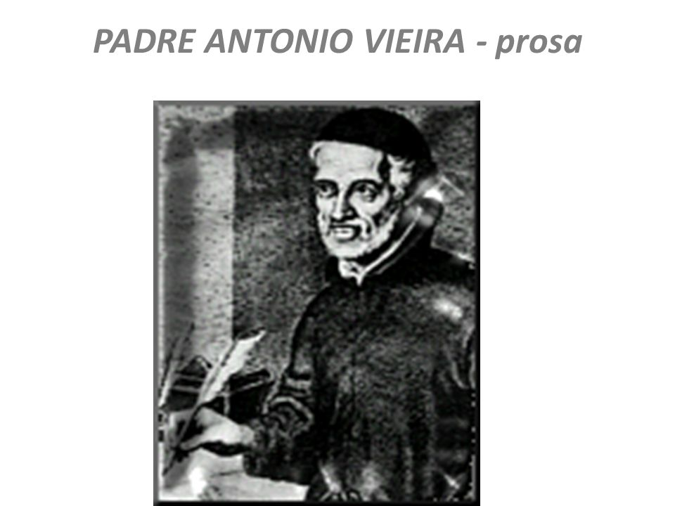 PADRE ANTONIO VIEIRA - prosa