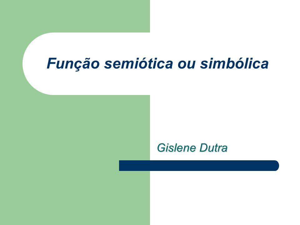 Função semiótica ou simbólica