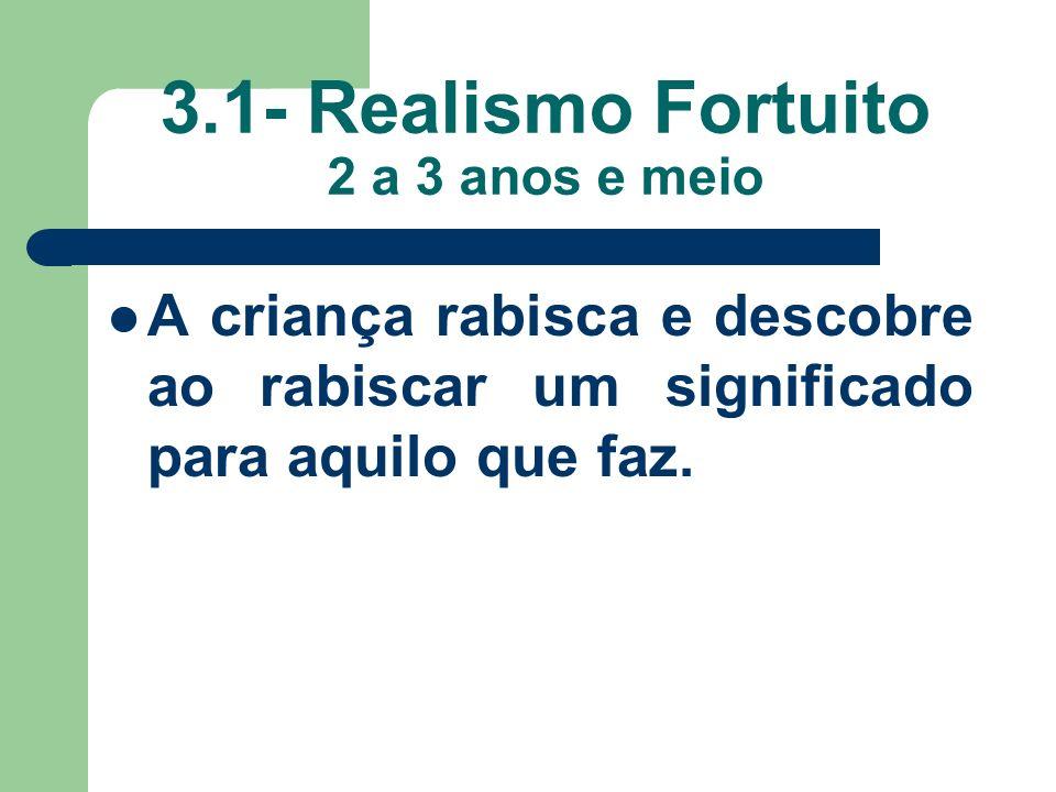3.1- Realismo Fortuito 2 a 3 anos e meio