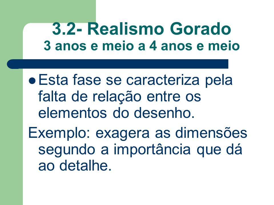 3.2- Realismo Gorado 3 anos e meio a 4 anos e meio