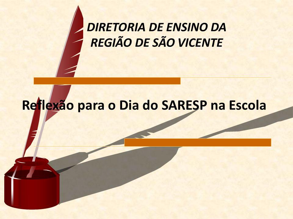 Reflexão para o Dia do SARESP na Escola