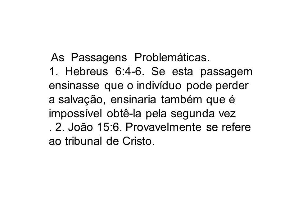 1. Hebreus 6:4-6. Se esta passagem