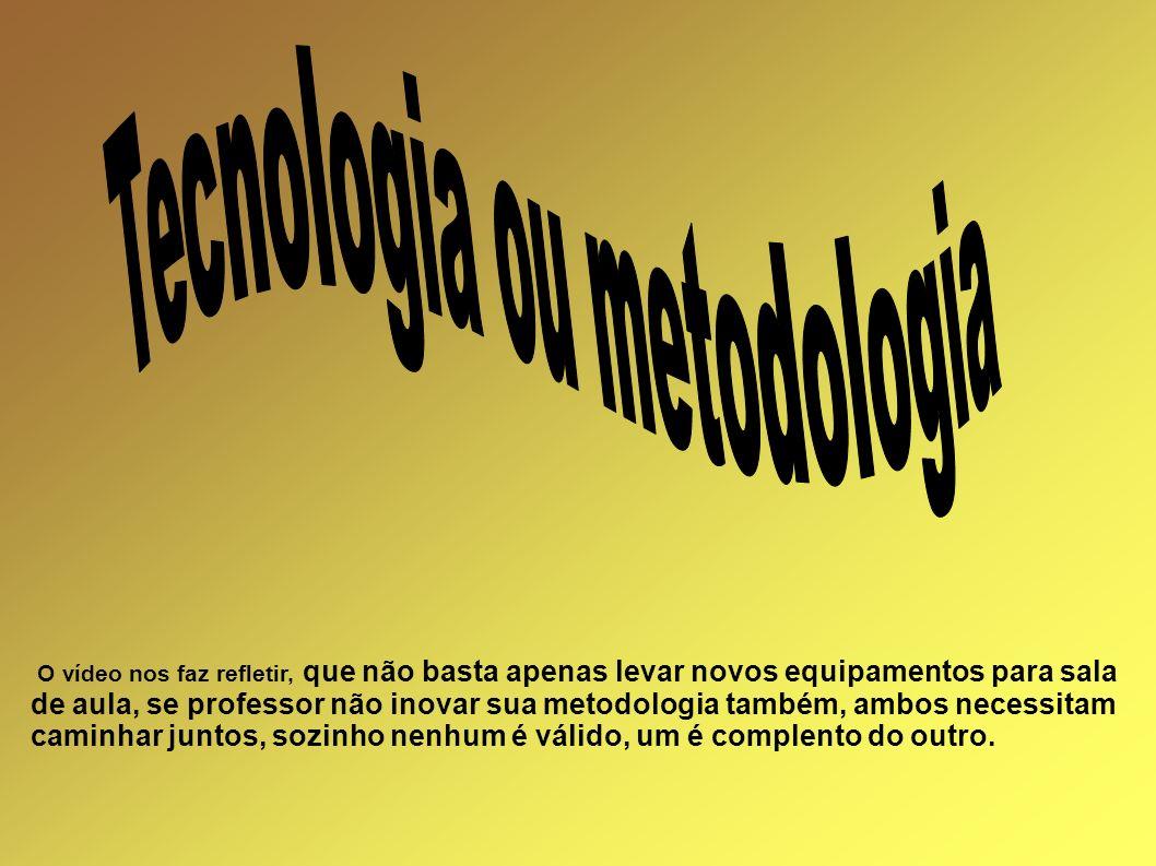 Tecnologia ou metodologia