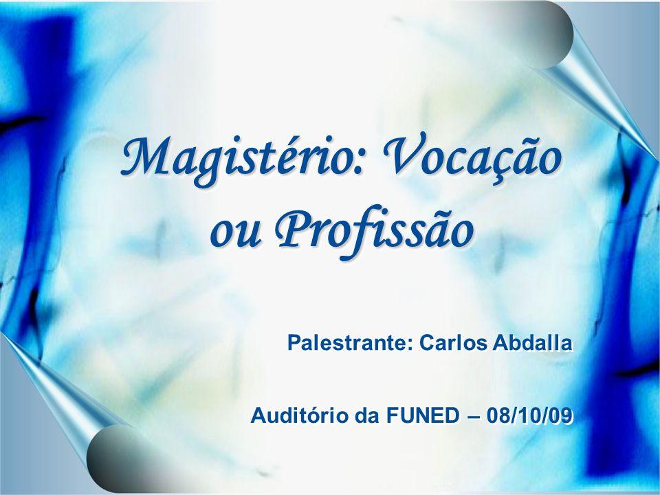 Magistério: Vocação ou Profissão
