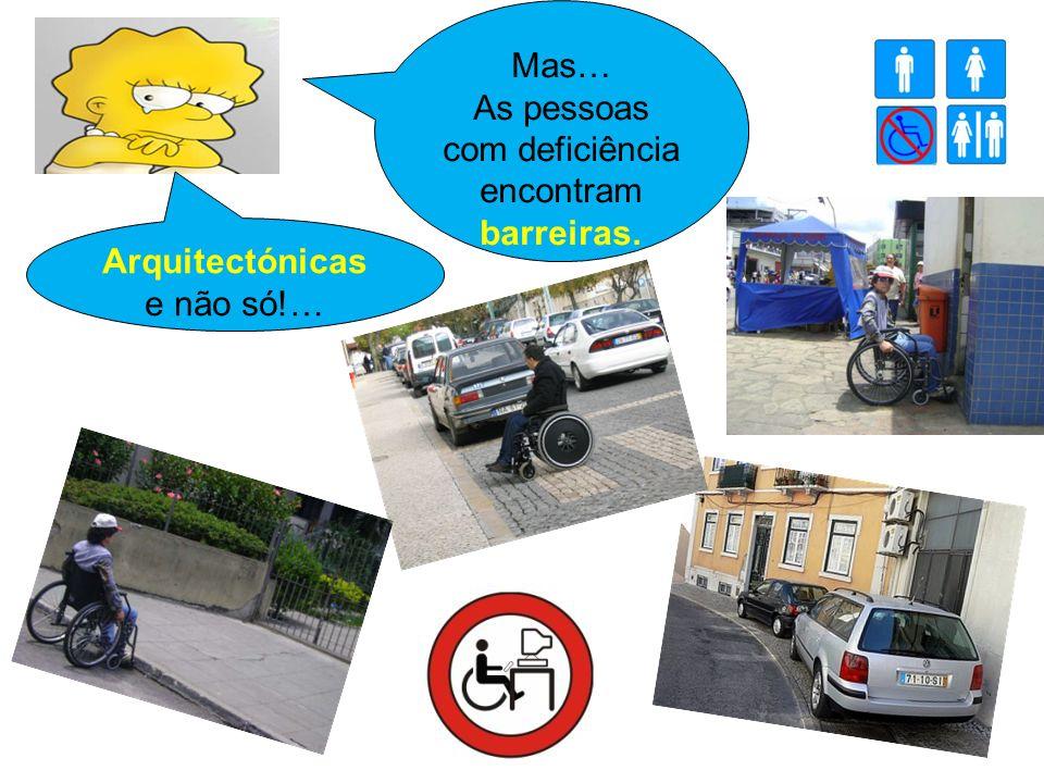 As pessoas com deficiência encontram barreiras.