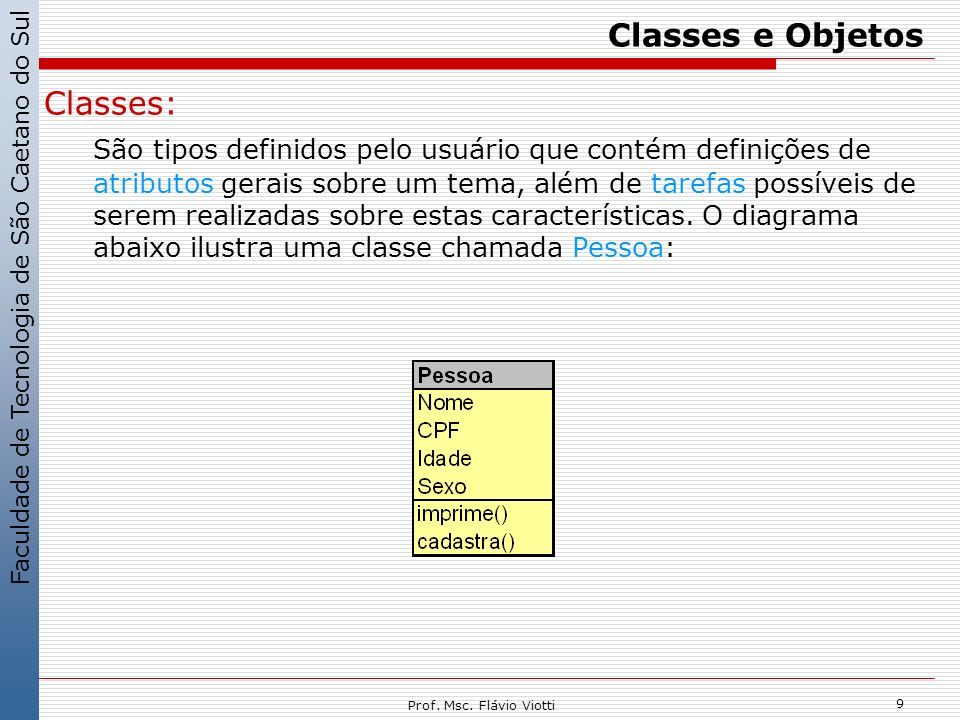 Classes e Objetos Classes: