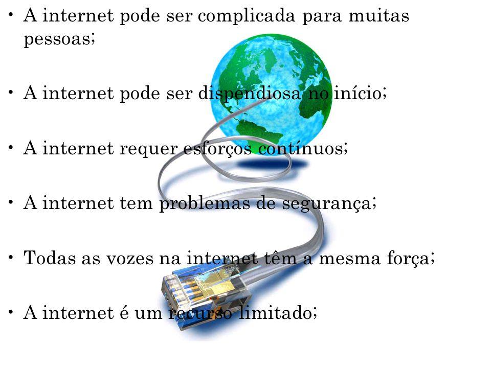 A internet pode ser complicada para muitas pessoas;