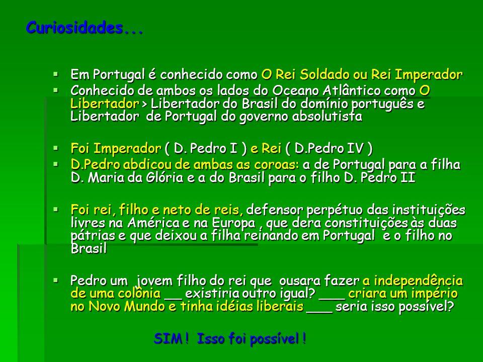 Curiosidades...Em Portugal é conhecido como O Rei Soldado ou Rei Imperador.
