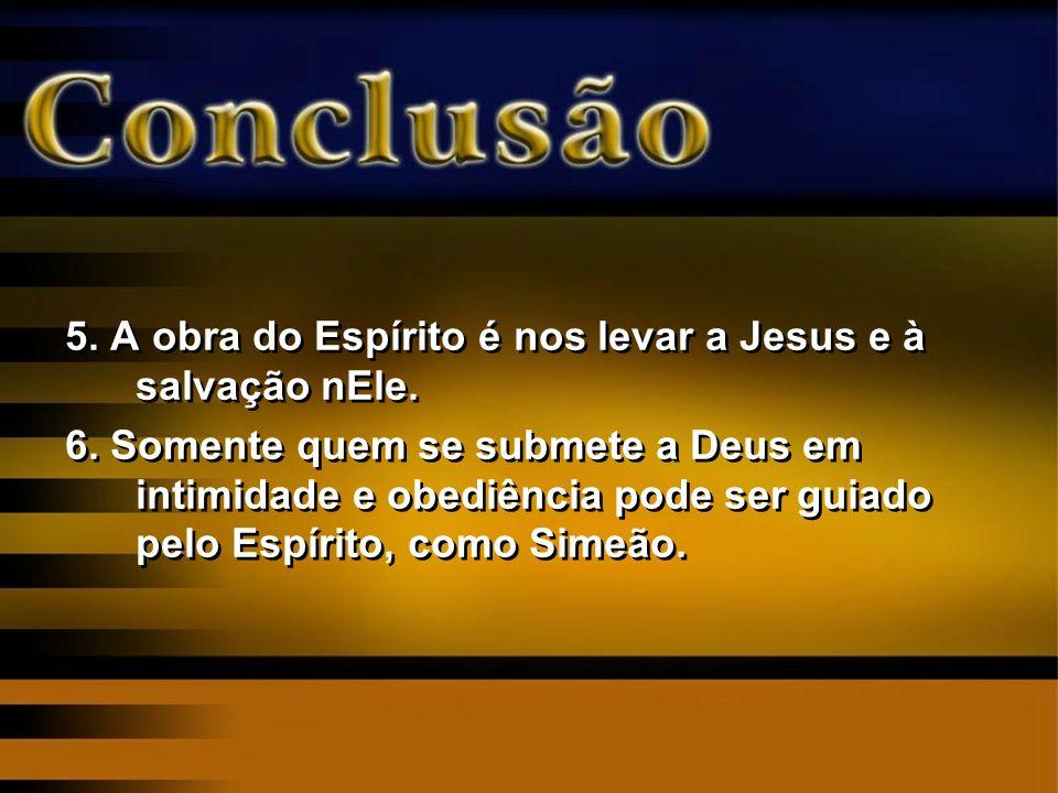5. A obra do Espírito é nos levar a Jesus e à salvação nEle.