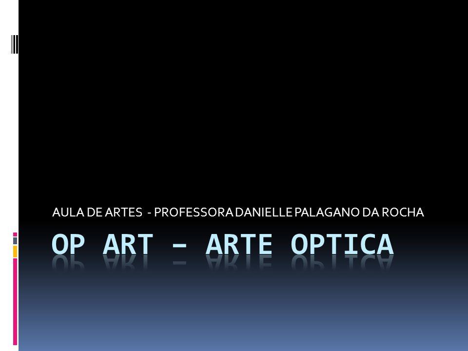 AULA DE ARTES - PROFESSORA DANIELLE PALAGANO DA ROCHA