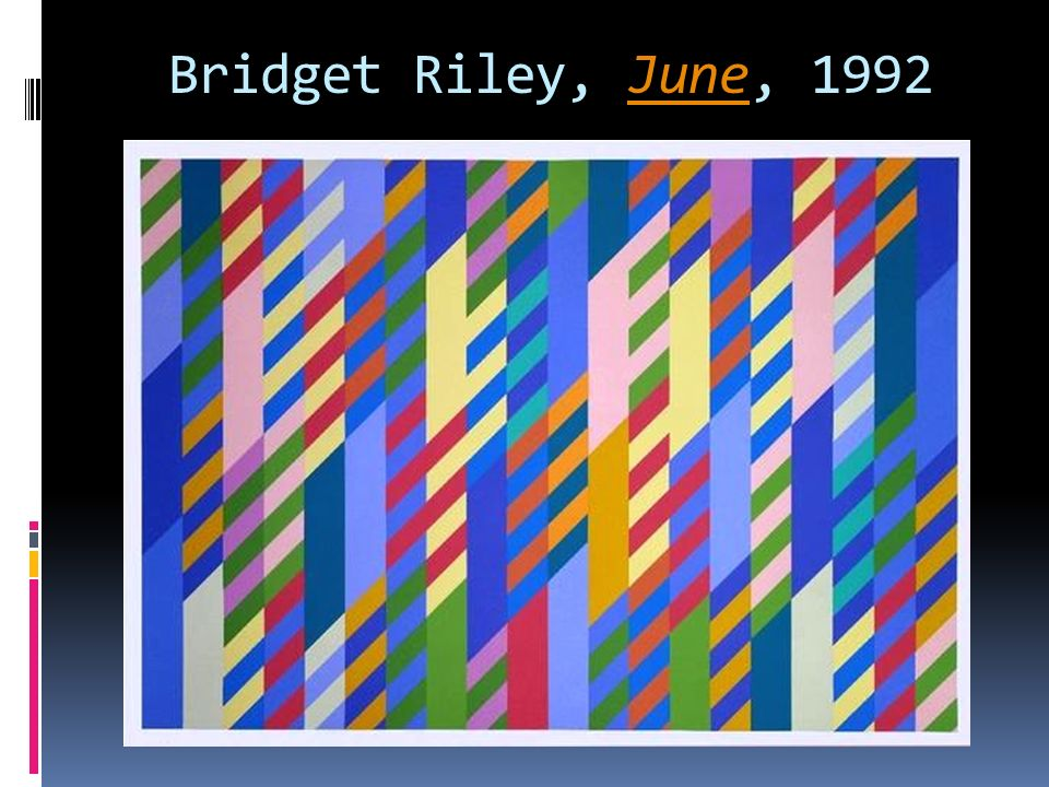 Bridget Riley, June, 1992