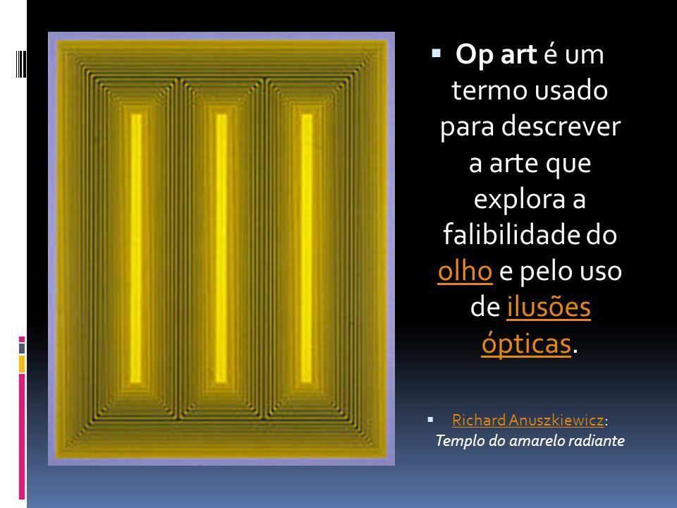 Richard Anuszkiewicz: Templo do amarelo radiante