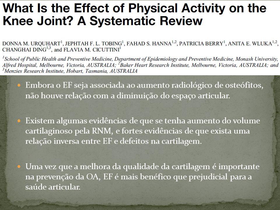 Embora o EF seja associada ao aumento radiológico de osteófitos, não houve relação com a diminuição do espaço articular.