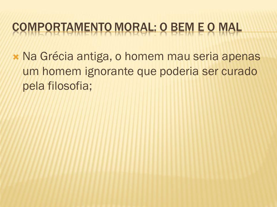 Comportamento moral: o bem e o mal