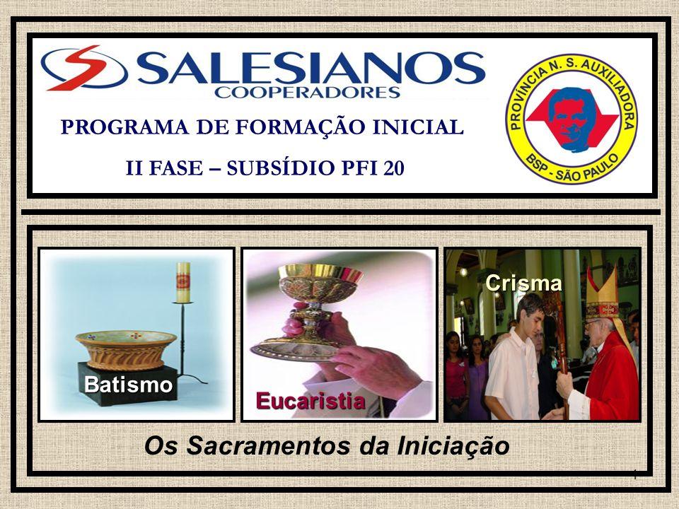 PROGRAMA DE FORMAÇÃO INICIAL Os Sacramentos da Iniciação