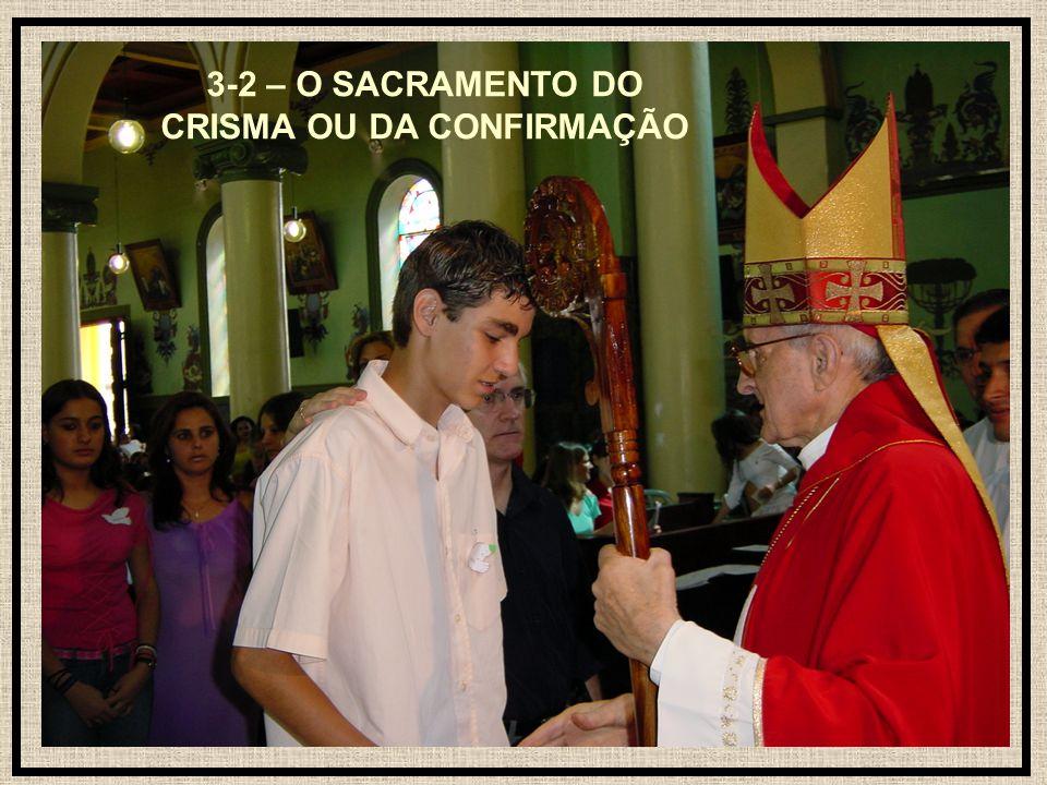 3-2 – O SACRAMENTO DO CRISMA OU DA CONFIRMAÇÃO