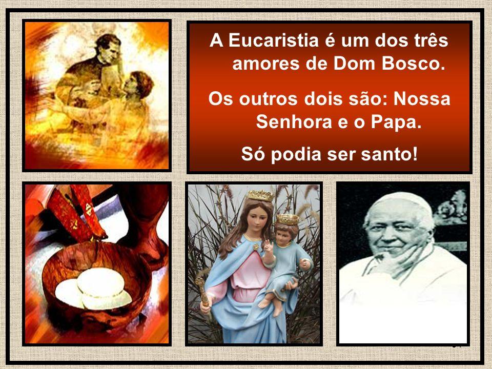 A Eucaristia é um dos três amores de Dom Bosco.