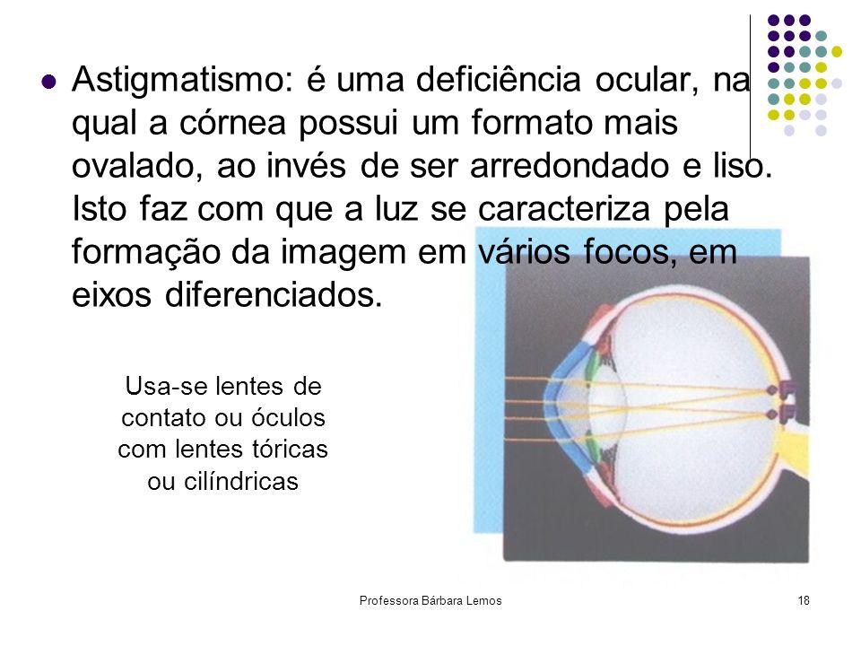 Miopia: quando o globo ocular é longo e a imagem se forma de antes da retina.