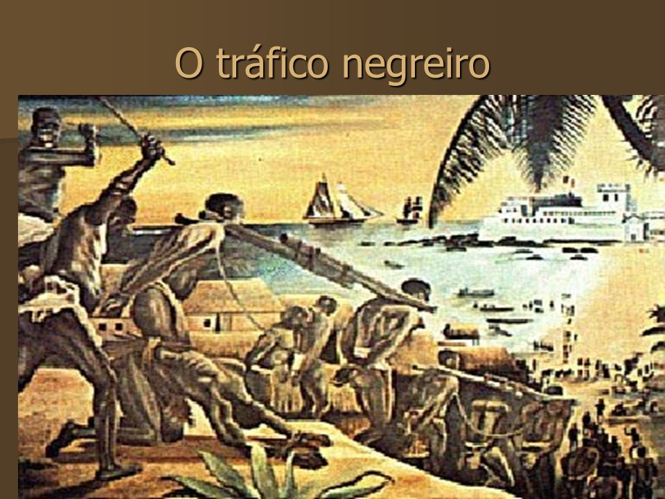 O tráfico negreiro
