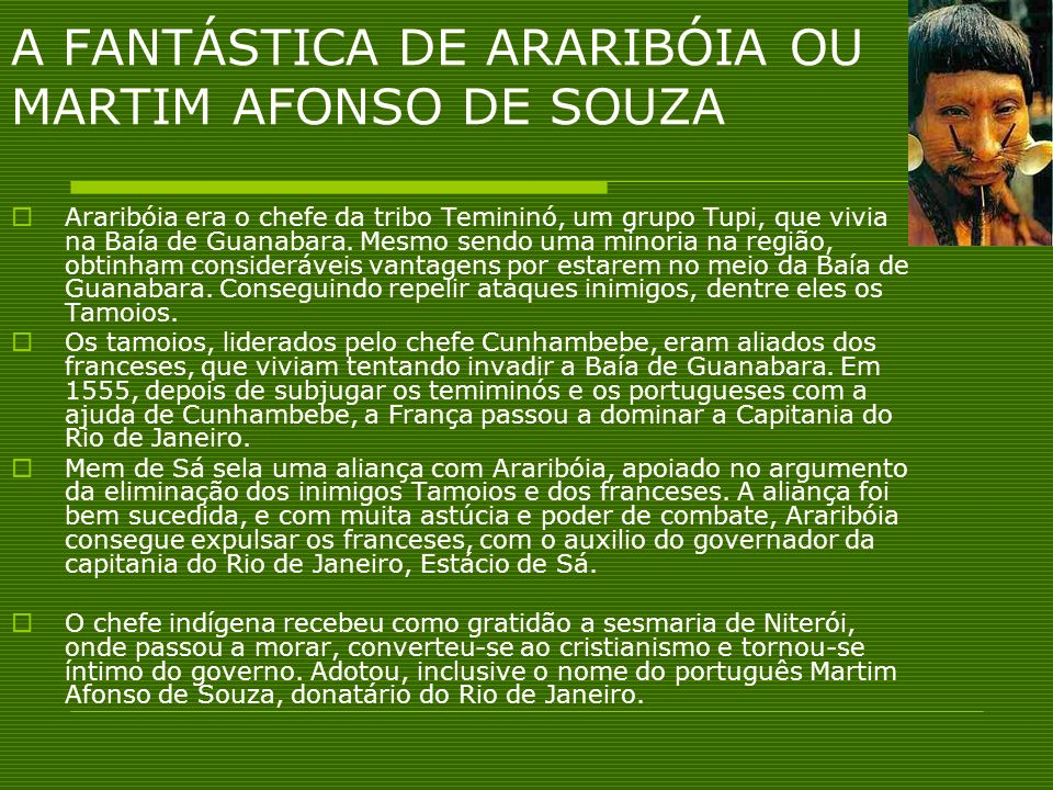 A FANTÁSTICA DE ARARIBÓIA OU MARTIM AFONSO DE SOUZA