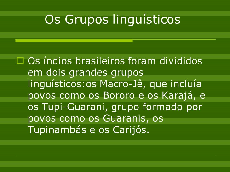 Os Grupos linguísticos