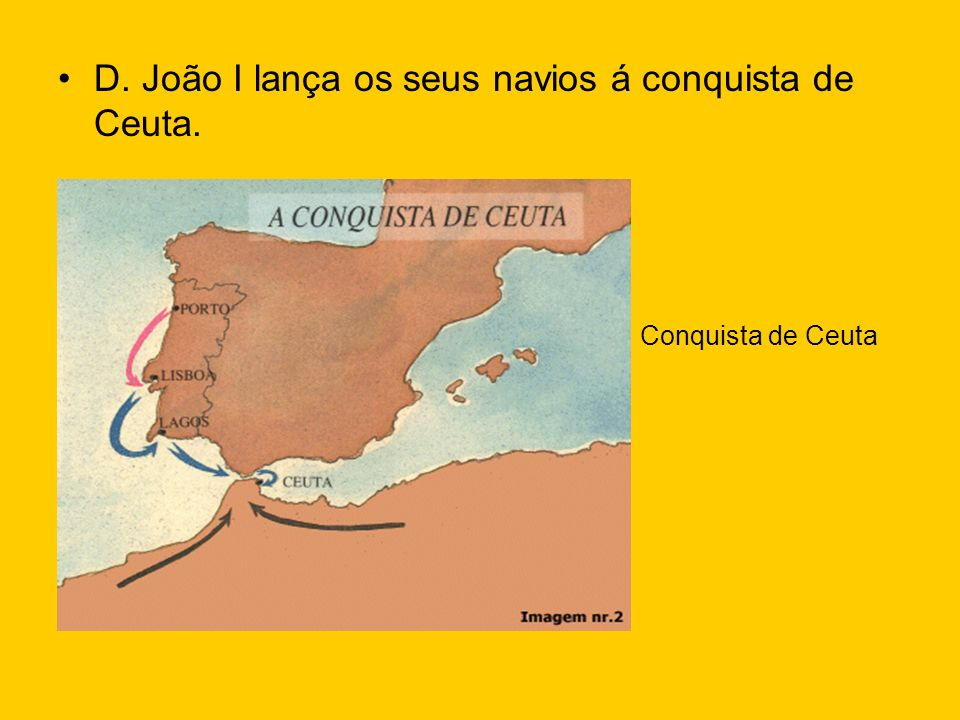 D. João I lança os seus navios á conquista de Ceuta.