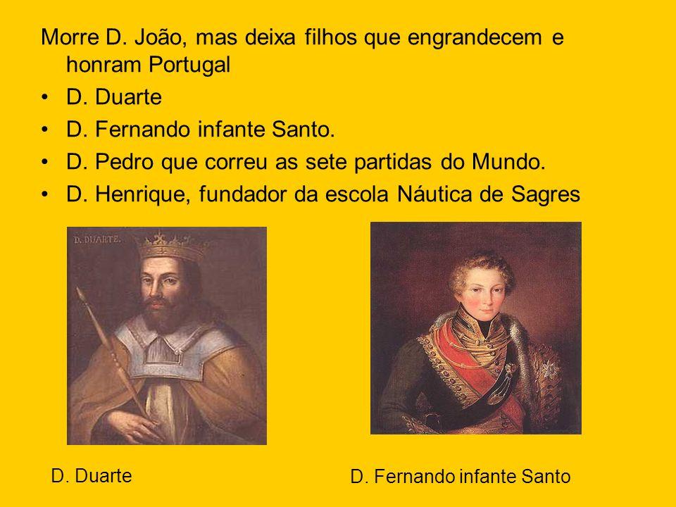 Morre D. João, mas deixa filhos que engrandecem e honram Portugal