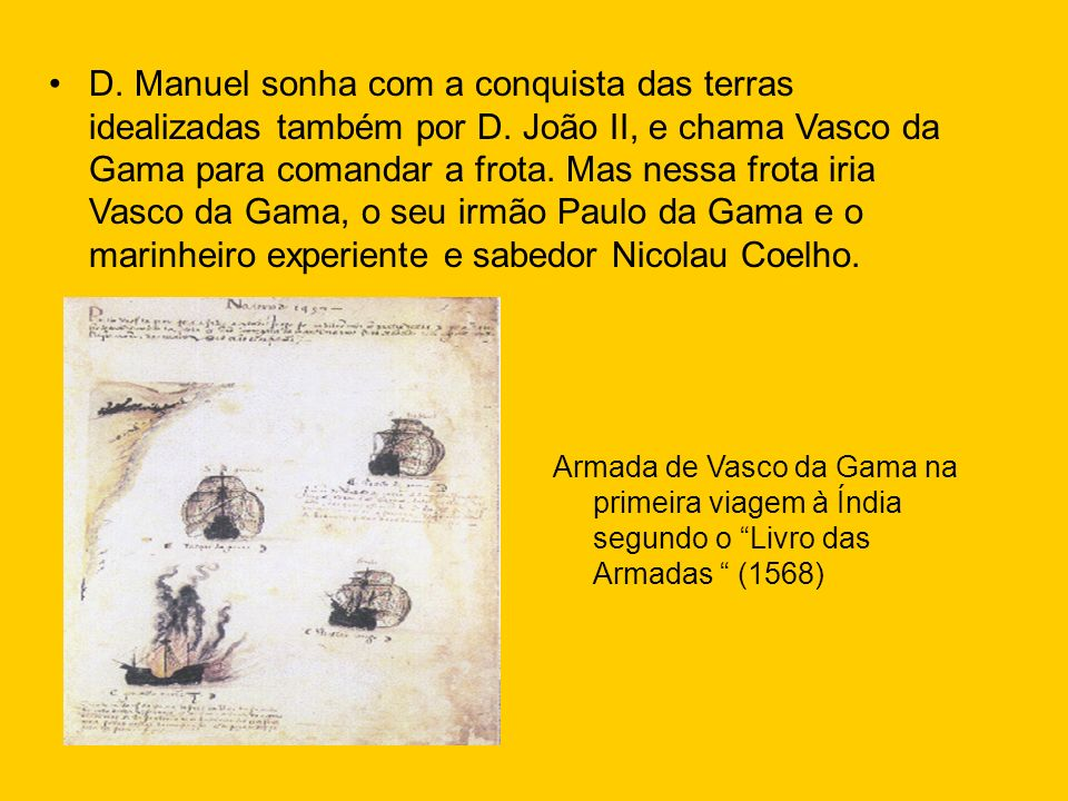 D. Manuel sonha com a conquista das terras idealizadas também por D