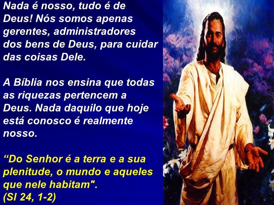 Nada é nosso, tudo é de Deus
