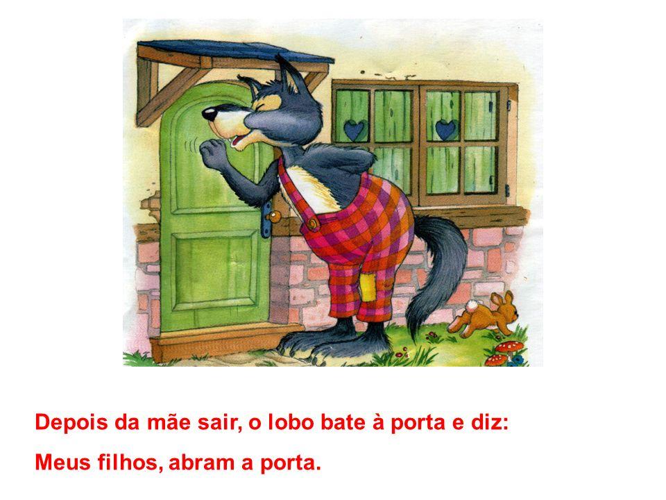 Depois da mãe sair, o lobo bate à porta e diz:
