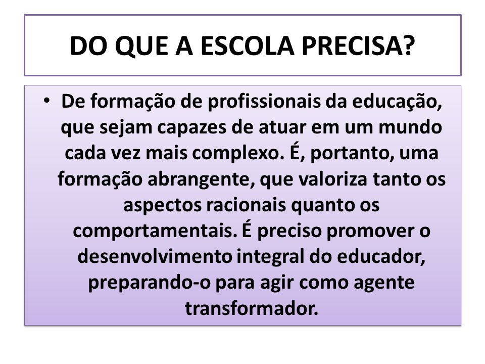 DO QUE A ESCOLA PRECISA