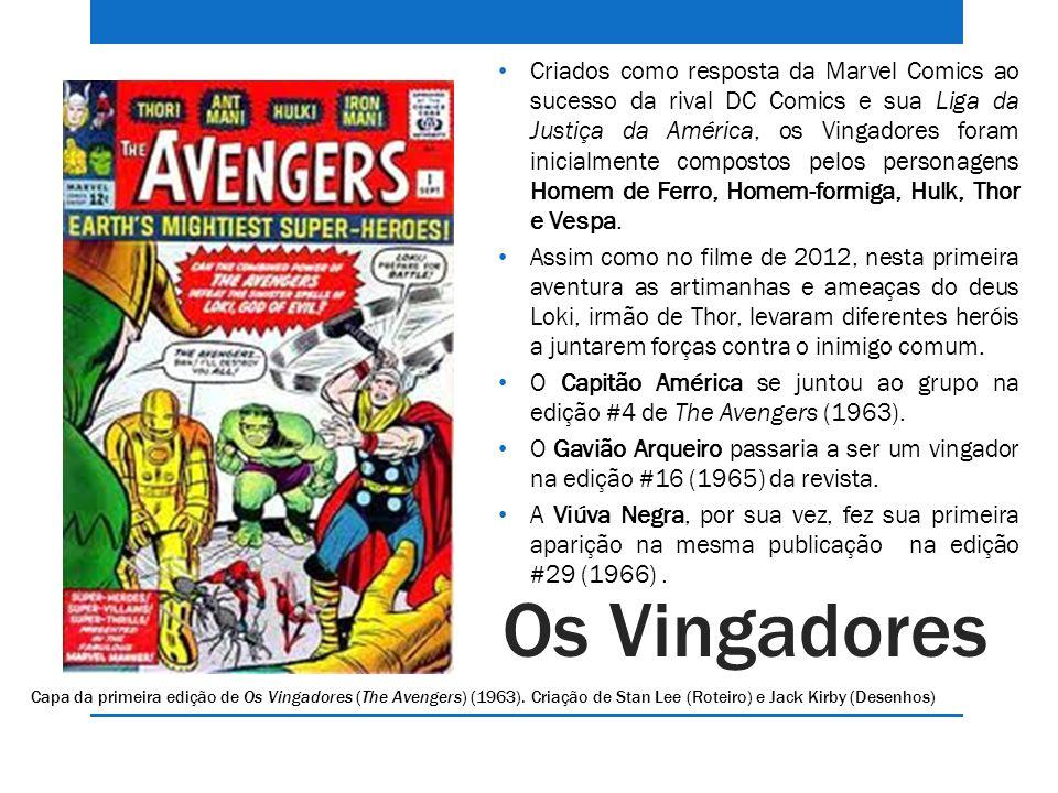 Criados como resposta da Marvel Comics ao sucesso da rival DC Comics e sua Liga da Justiça da América, os Vingadores foram inicialmente compostos pelos personagens Homem de Ferro, Homem-formiga, Hulk, Thor e Vespa.