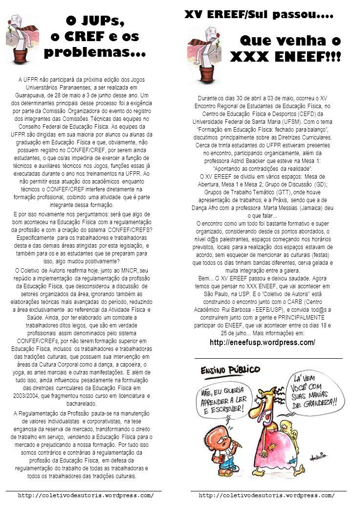 O JUPs, o CREF e os problemas...