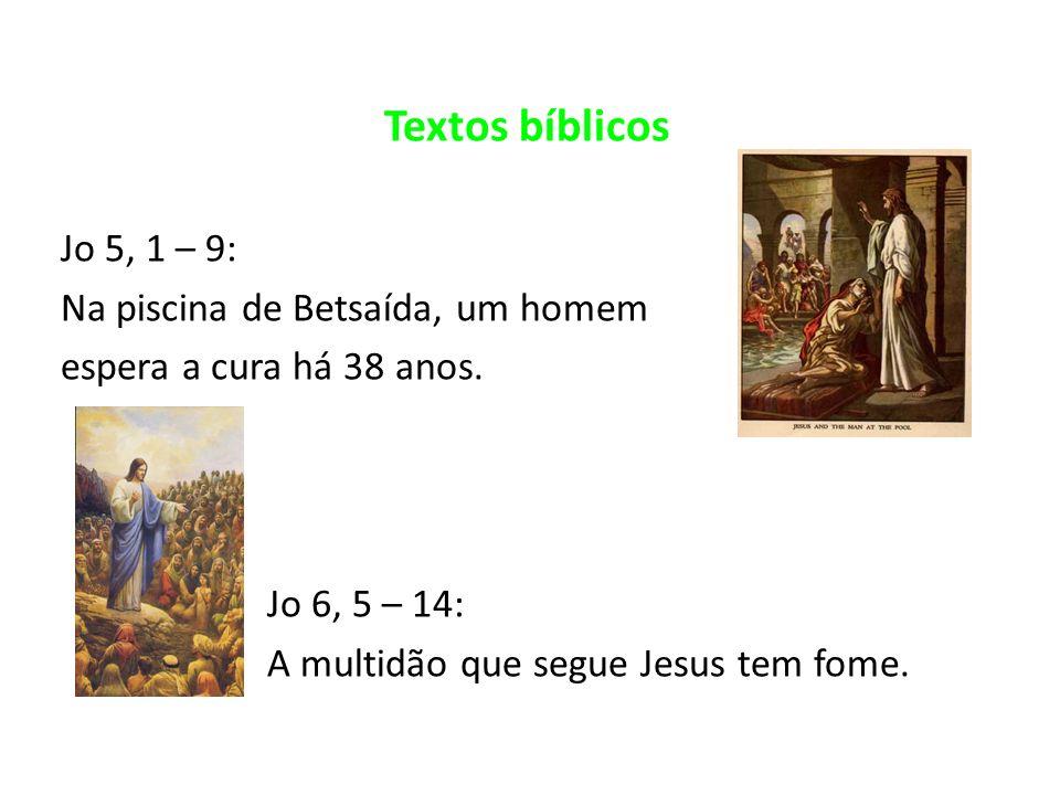 Textos bíblicos Jo 5, 1 – 9: Na piscina de Betsaída, um homem