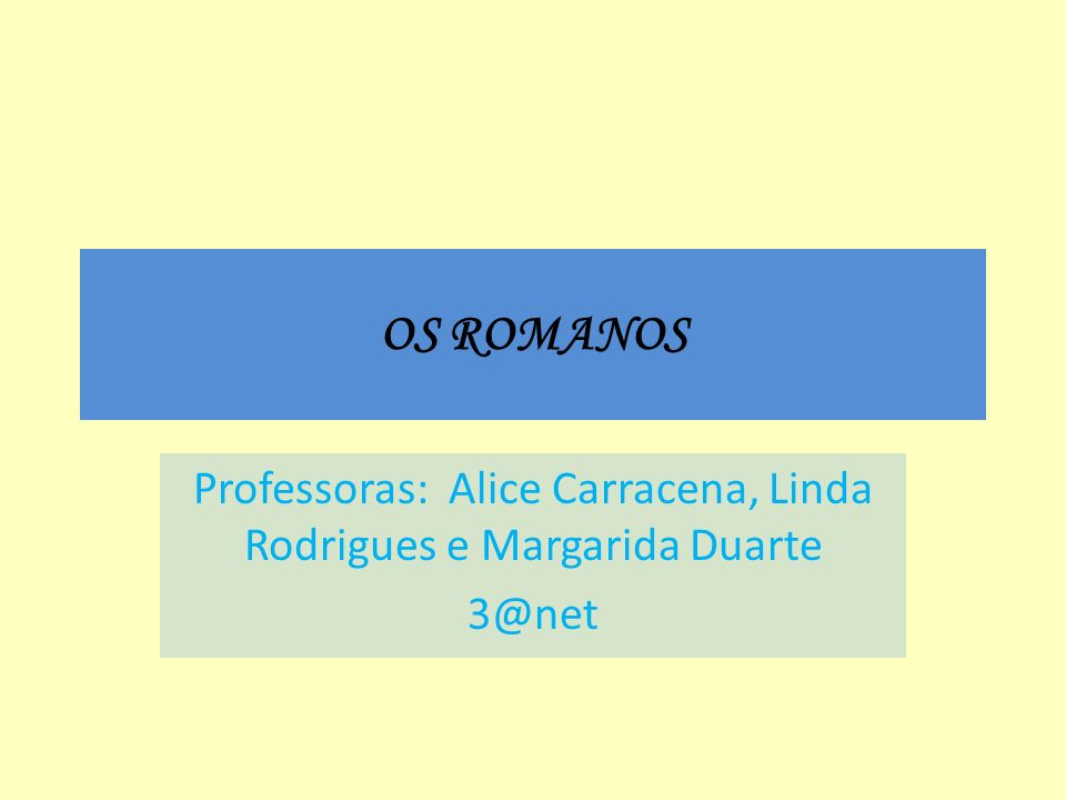 Professoras: Alice Carracena, Linda Rodrigues e Margarida Duarte 3@net