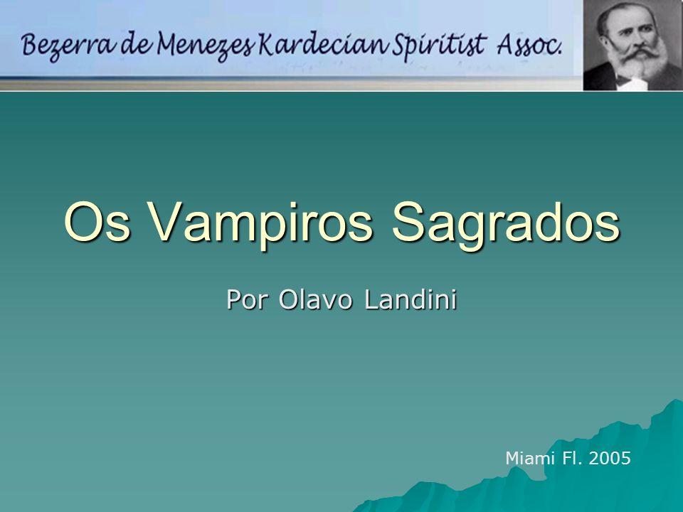 Os Vampiros Sagrados Por Olavo Landini Miami Fl. 2005