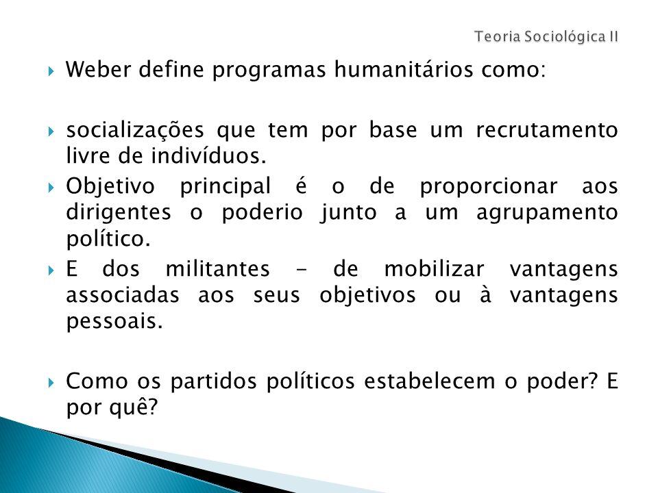 Weber define programas humanitários como: